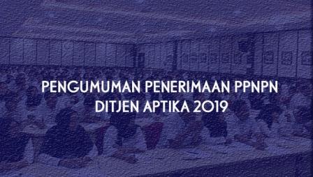 Hasil Seleksi Administrasi Calon PPNPN Ditjen Aptika Tahun 2019 Tahap II