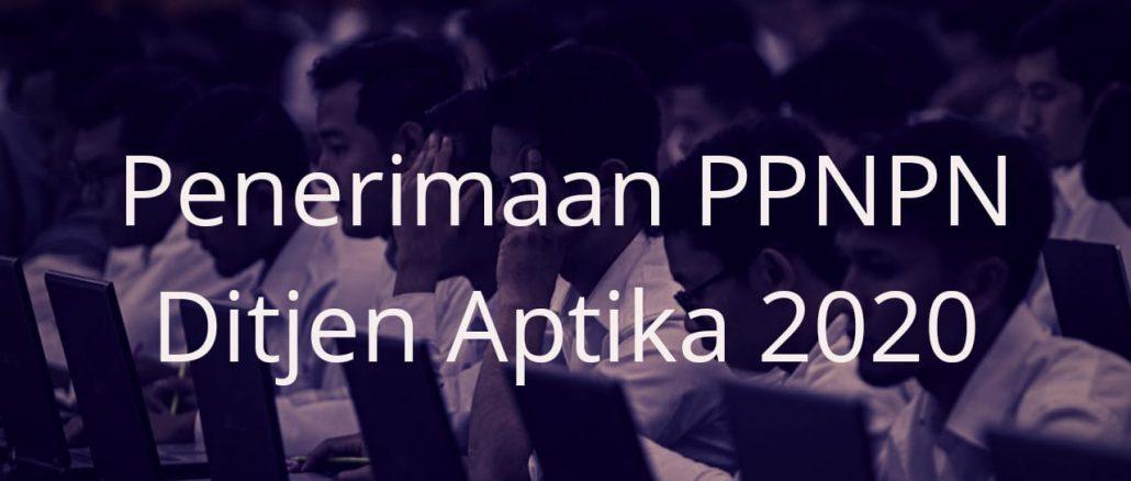 Penerimaan PPNPN Ditjen Aplikasi Informatika Tahun 2020