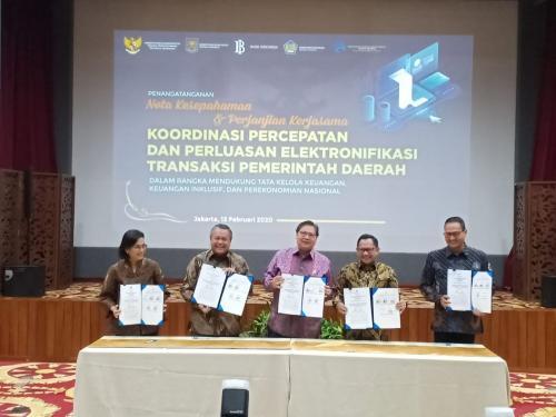 Penandatanganan Nota Kesepahaman tentang Koordinasi Percepatan dan Perluasan Elektronifikasi Transaksi Pemerintah Daerah dalam Rangka Mendukung Tata Kelola Keuangan, Keuangan Inklusif dan Perekonomian Nasional
